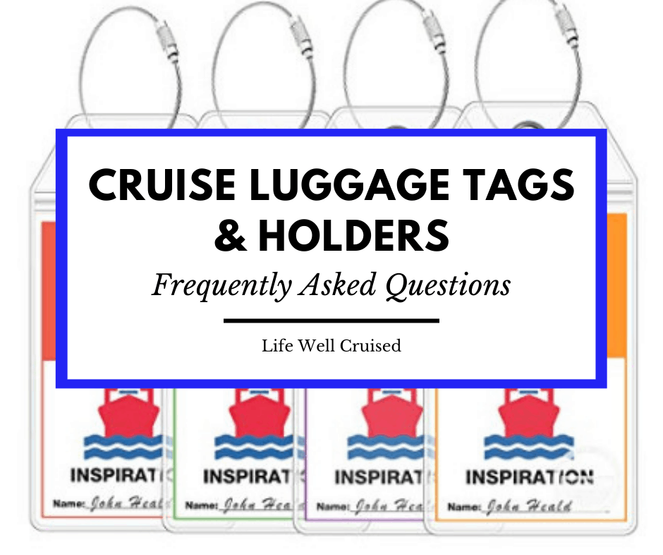 Cruise Luggage Tags and Holders – Frequently Asked Questions