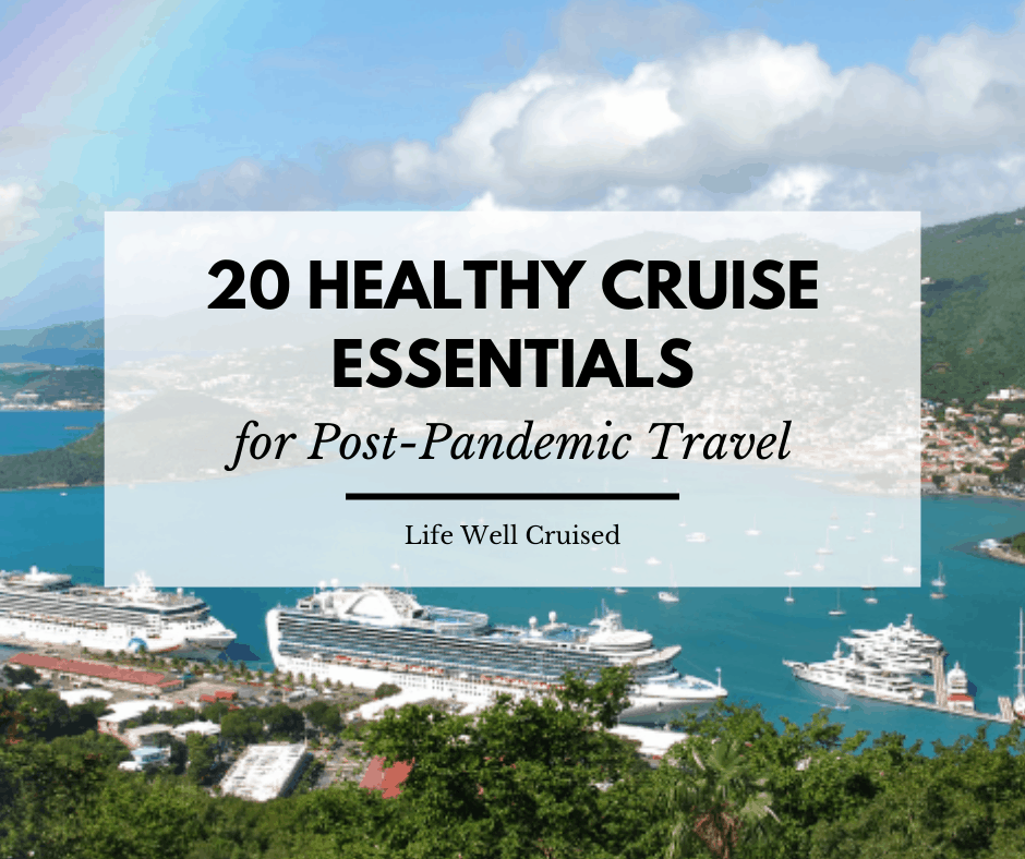 20 Healthy Cruise Essentials for Post Pandemic Travel