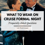 What to Wear on Cruise Formal Night & Frequently Asked Questions