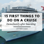 15 First Things to do on a Cruise Immediately After Boarding