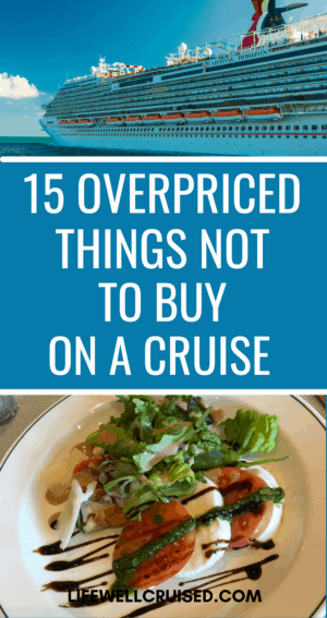 15 Overpriced Things Not to Buy a Cruise