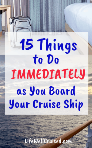 15 Things to Do Immediately as you Board Your Cruise Ship
