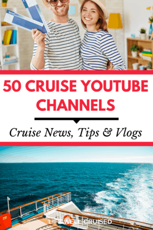 50 Cruise YouTube Channels - Cruise News, Tips & Vlogs
