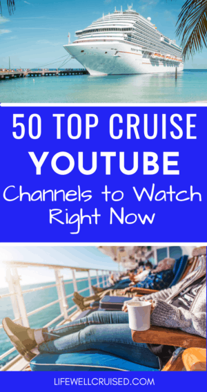 50 Top Cruise YouTube Channels to Watch Right Now