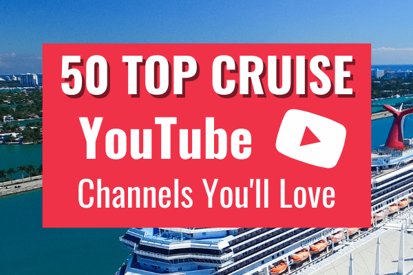 50 Top cruise YouTube channels