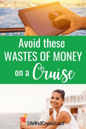 Avoid these Wastes of Money on a Cruise