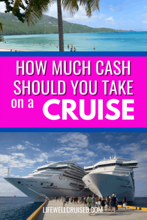 How Much Cash Should You Take on a Cruise