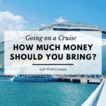 How much money should you bring on a cruise