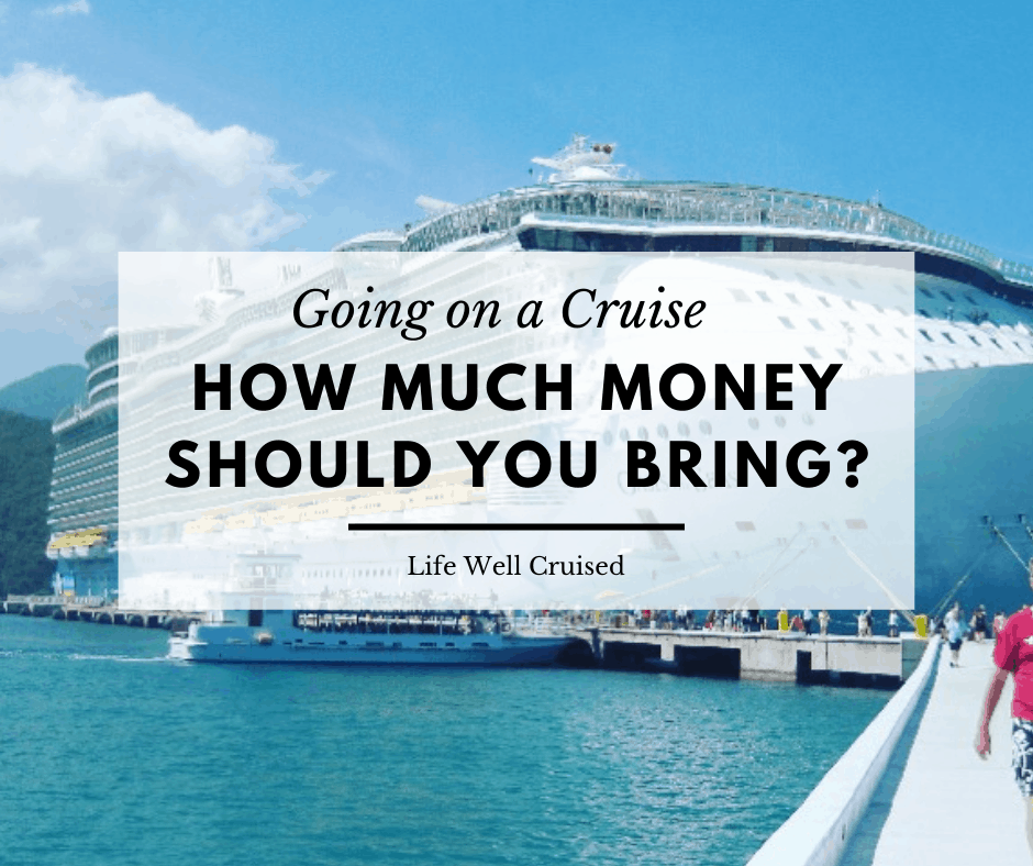 How Much Spending Money Should You Bring on a Cruise?