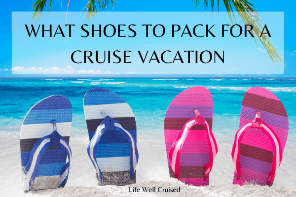What Shoes to Pack for a Cruise Vacation