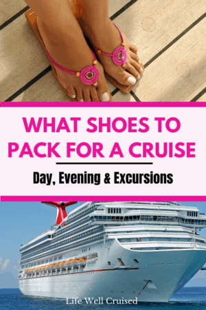what shoes to pack for a cruise day, evening and excursions