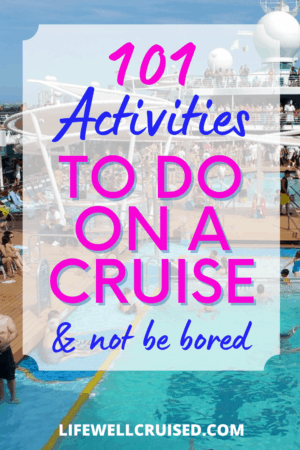 101 Activities to Do on a Cruise and Not be Bored