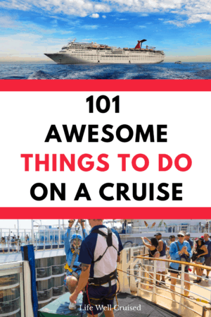 101 Awesome Things to Do on a Cruise