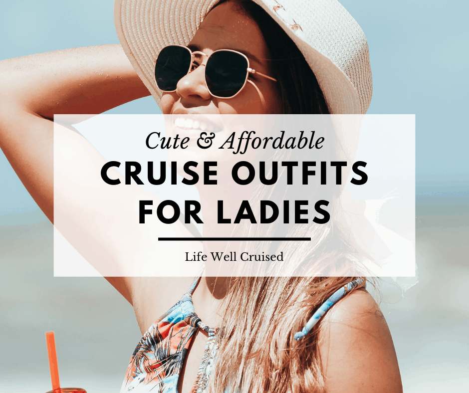Cruise Outfits for Ladies - Cute and Affordable