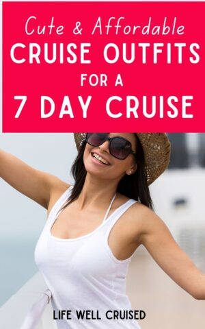 Cute Cruise Outfits for a 7 Day Cruise