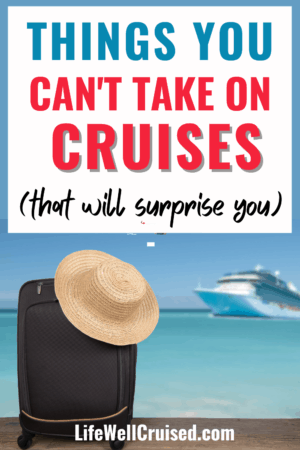 Things You Can't Take on Cruises (that will surprise you)