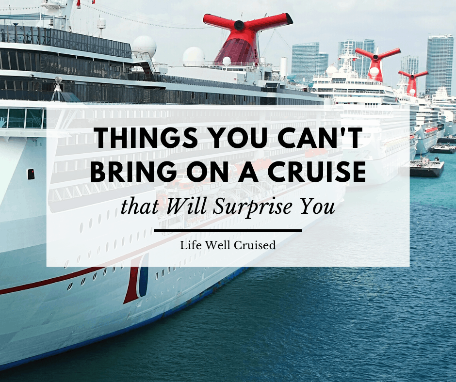 Things You Can't Take on a Cruise that Will Surprise You