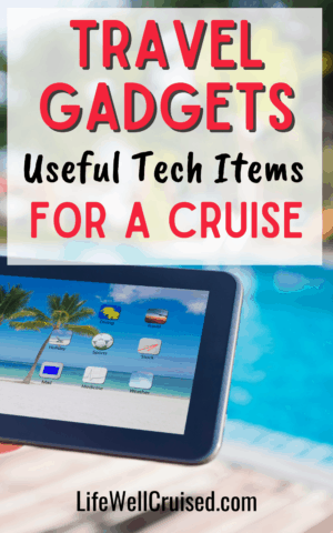 Travel Gadgets Useful Tech Items for a Cruise