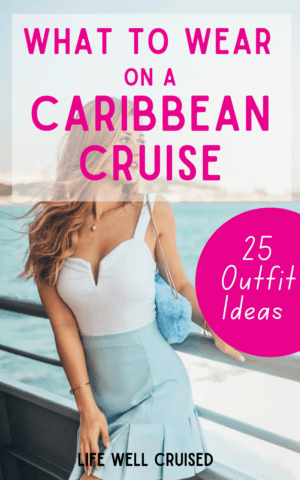 What to Wear on a Caribbean Cruise - 25 Outfit Ideas