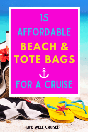 Affordable Beach and Tote Bags for a Cruise