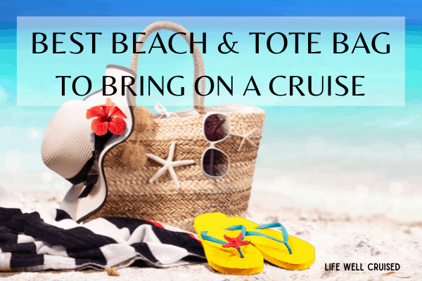 Best Beach and Tote Bag to Bring on a Cruise