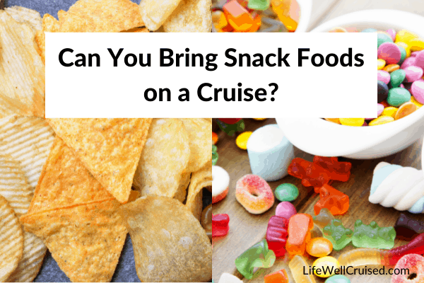 Can you bring snacks on a cruise