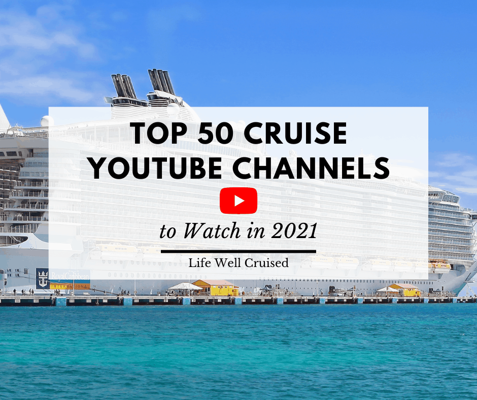 50 Best Cruise YouTube Channels to Watch in 2021