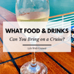 What Food and Drinks Can You Bring on a Cruise
