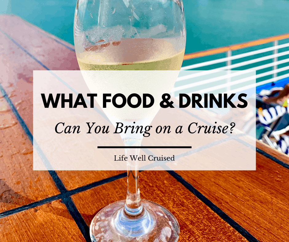 What Food and Drinks Can You Bring on a Cruise? (snacks, water bottles, wine & more)