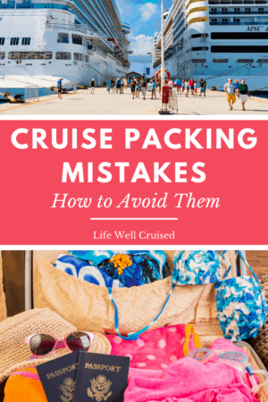 Cruise Packing Mistakes - How to Avoid Them