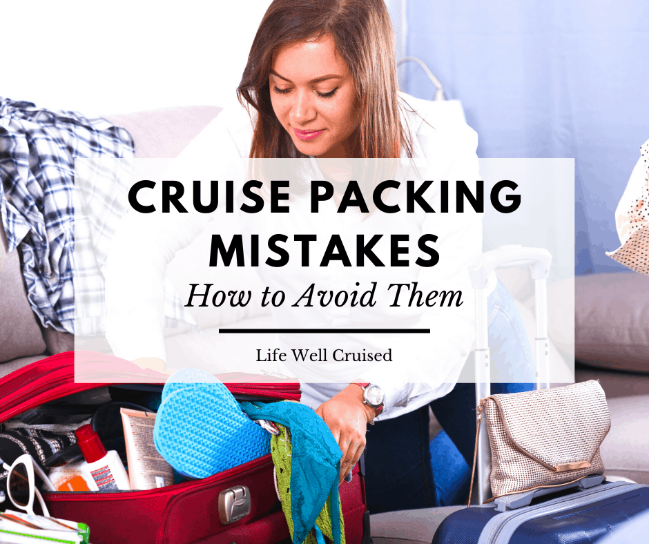 27 Cruise Packing Mistakes You Might be Making