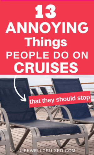 13 Annoying Things People Do on Cruises that They should stop