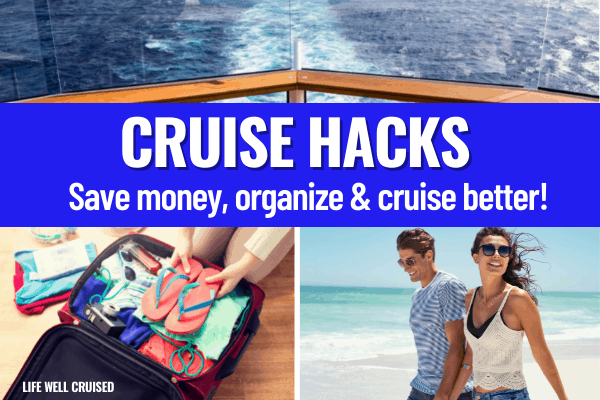 Cruise Hacks - save money, organize & cruise better