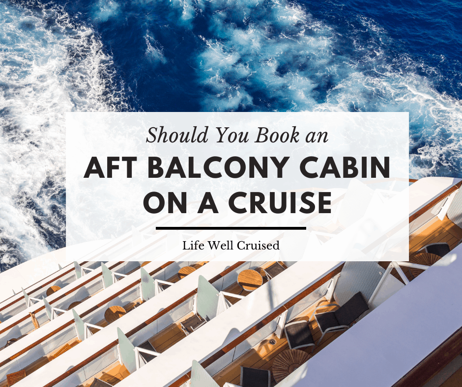 Should you book an aft balcony on a cruise