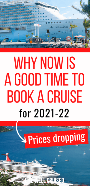 Why Now is a Good Time to Book a Cruise for 2021-22