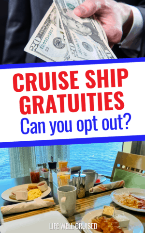 Cruise Ship Gratuities. Can you opt out