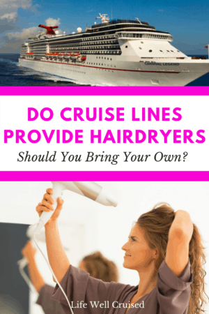 Do Cruise Lines Provide Hair Dryers or Should You Bring Your Own (pinterest image)