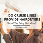 Do Cruise Lines Provide Hair Dryers or Should You Bring Your Own