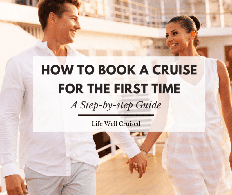 How to Book a Cruise for the First Time: a Comprehensive Step-by-step Guide